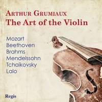 Arthur Grumiaux: The Art of the Violin