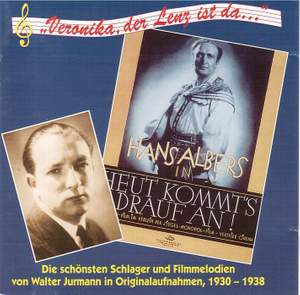 Schlager und Filmmelodien von Walter Jurmann, Vol. 1 (Recordings 1930-1938)