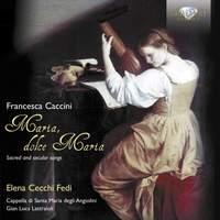 Francesca Caccini: Sacred and Secular Songs