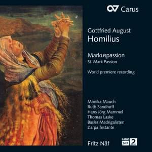 Homilius: St Mark Passion (Markuspassion)