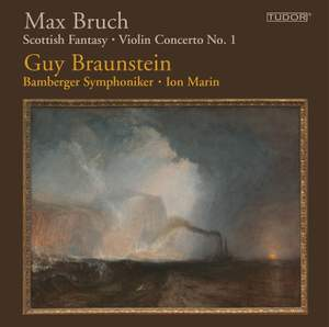 Bruch: Scottish Fantasy & Violin Concerto No. 1