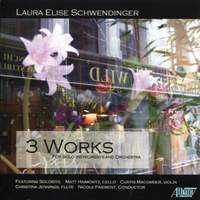 Laura Elise Schwendinger: 3 Works for Solo Instrument and Orchestra