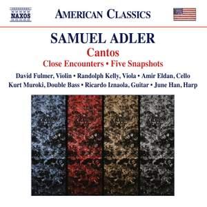 Samuel Adler: Cantos, Close Encounters & Five Snapshots