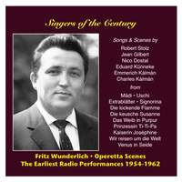 Singers of the Century: Fritz Wunderlich, Vol. 1 / The Earliest Radio Performances 1954-1962: Operetta Songs and Scenes