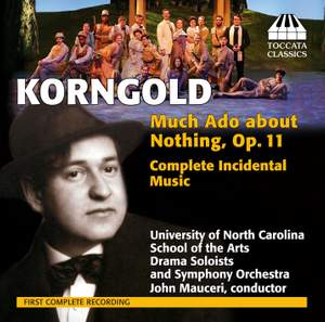 Korngold: Much Ado about Nothing: Complete Incidental Music