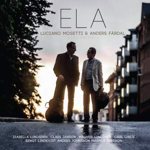 ELA: Luciano Mosetti & Anders Färdal