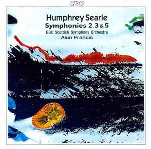 Humphrey Searle: Symphonies Nos. 2, 3 & 5 Product Image