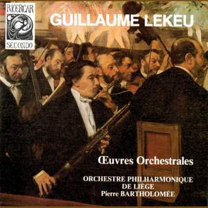 Lekeu: Orchestral Works Vol. 1