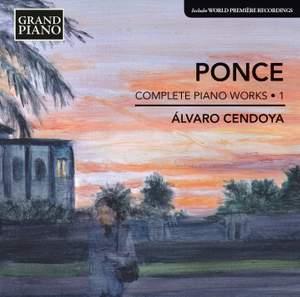 Manuel María Ponce: Complete Piano Works 1