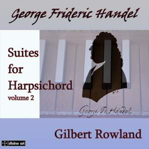 Handel: Harpsichord Suites Volume 2