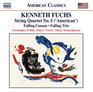 Fuchs: String Quartet No. 5, 'American', Falling Canons & Falling Trio Product Image