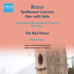 Rozsa: Spellbound Concerto, The Red House & Quo vadis Suite