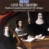 Canti Nel Chiostro: Musica Nei Monasteri Femminili Di Bologna