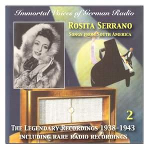 Immortal Voices Of German Radio: Rosita Serrano, Vol. 2 (Legendary Recordings 1938-1943)