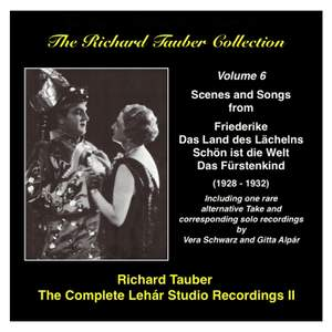 The Richard Tauber Collection, Vol. 6 - The Complete Lehár Studio Recordings II (1928-1932)