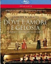 Scarlatti, G: Dove È Amore È Gelosia