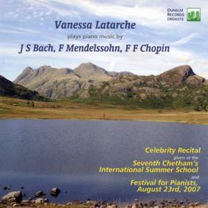 Vanessa Latarche Plays Piano Music by Bach, Mendelssohn & Chopin