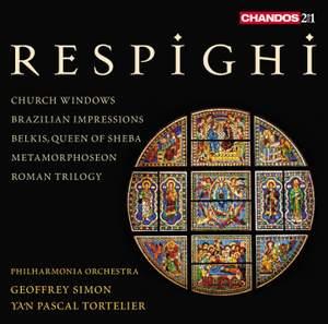 Respighi: Church Windows, Metamorphoseon, Roman Festivals & Roman Trilogy