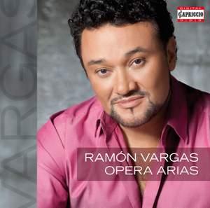 Ramón Vargas: Opera Arias