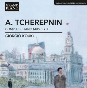 Tcherepnin: Complete Piano Music Volume 3