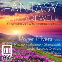 Fantasy and Farewell: Music for Viola & Orchestra