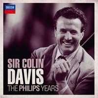 Sir Colin Davis: The Philips Years