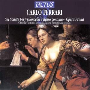 Carlo Ferrari: Sei Sonate per Violoncello e Basso Continuo, Opera Prima Product Image