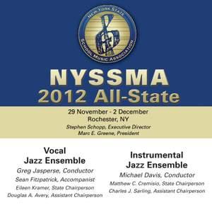 2012 New York State School Music Association (NYSSMA): All-State Vocal Jazz Ensemble & All-State Instrumental Jazz Ensemble