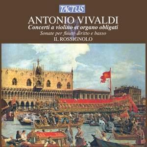 Vivaldi: Concerti a violino & organo obligati - Sonate per flauto diritto & basso