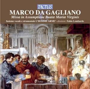 Marco Da Gagliano: Missa in Assumptione Beatae Mariae Virginis