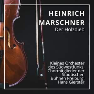 Marschner, H A: Der Holzdieb (The Wood thief)