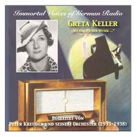 Immortal Voices of German Radio: Greta Keller – Accompanied by Peter Kreuder and his Orchestra (Recordings 1935-1938)