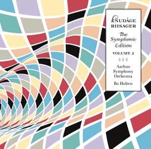 Knudåge Riisager: The Symphonic Edition Volume 2