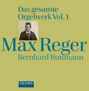 Max Reger: Complete Organ Works Volume 1