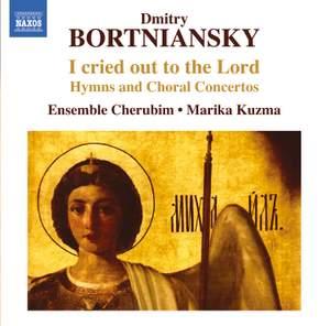 Bortniansky: I cried out to the Lord