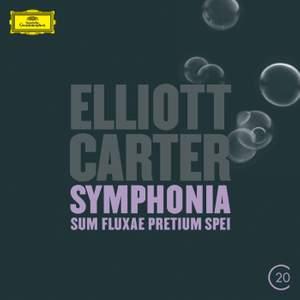 Elliott Carter: Clarinet Concerto & Symphonia: Sum Fluxae Pretium Spei