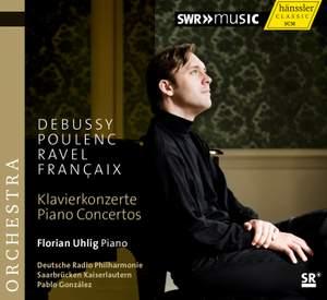 Debussy, Poulenc, Ravel & Francaix: Piano Concertos