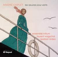 André Caplet: Works for Winds