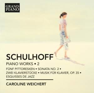 Schulhoff: Piano Works Volume 2