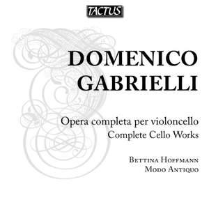 D. Gabrieli: Complete Cello Works
