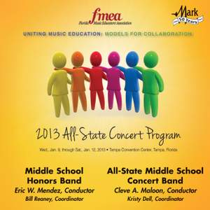 2013 Florida Music Educators Association (FMEA): Middle School Honors Band & All-State Middle School Concert Band