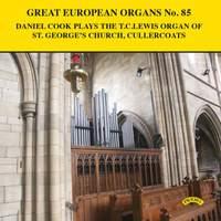 Great European Organs Vol. 85: TC Lewis Organ of St George's Church, Cullercoats