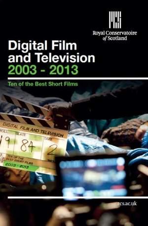 Digital Film & Television 2003 - 2013