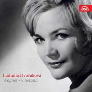 Ludmila Dvorakova Sings Wagner & Smetana