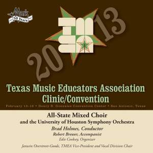2013 Texas Music Educators Association (TMEA): All-State Mixed Choir with the University of Houston Symphony Orchestra