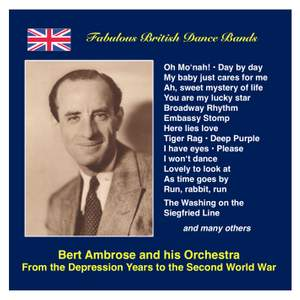 Fabulous British Dance Bands: Bert Ambrose - From the Depression Years to the Second World War (Recordings 1931-1942)