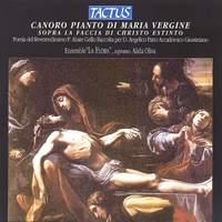Canoro Pianto di Maria Vergine sopra la faccia di Christo Estinto