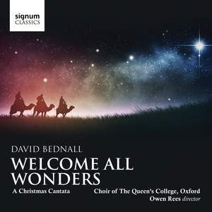 Bednall: Welcome All Wonders: A Christmas Cantata