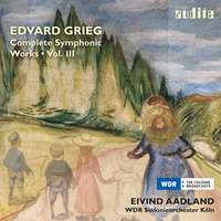 Grieg: Complete Symphonic Works Volume 3