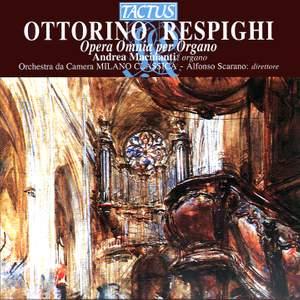 Respighi: Opera Omnia per Organo